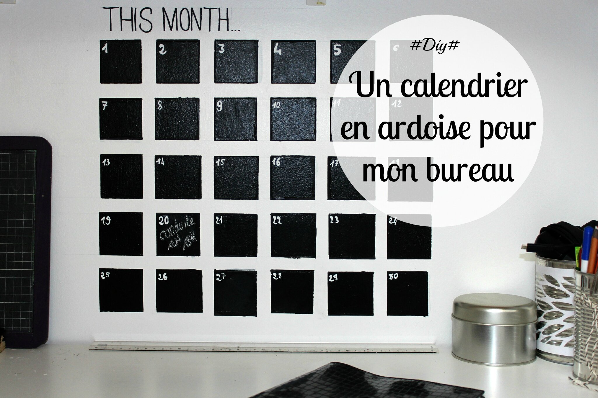 ch 6 un calendrier en ardoise pour mon bureau blog d coration diy photographie made by. Black Bedroom Furniture Sets. Home Design Ideas