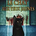 Le chat aux yeux jaunes