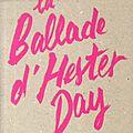 La ballade d'hester day, mercedes helnwein