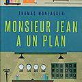 Thomas montasser : monsieur jean a un plan