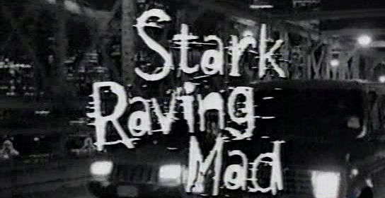StarkRavingMad