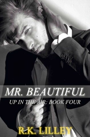 Mr. Beautiful (Up in the Air #4) by R.K. Lilley
