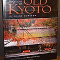 The living traditions of old kyoto - diane durston et lucy birmingham fujii
