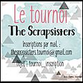 Le tournoi the scrapsisters 2016...les inscriptions !