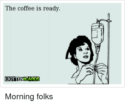 the-coffee-is-ready-rotten-cards-morning-folks-3632910