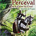 Perceval ou le conte du graal - chrétien de troyes