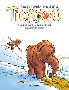 ticayou-chasseur-de-la-prehistoire