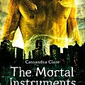 The mortal instruments tome 1, de cassandra clare