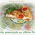 Tarte provençale au chèvre frais, une pure gourmandise !!!