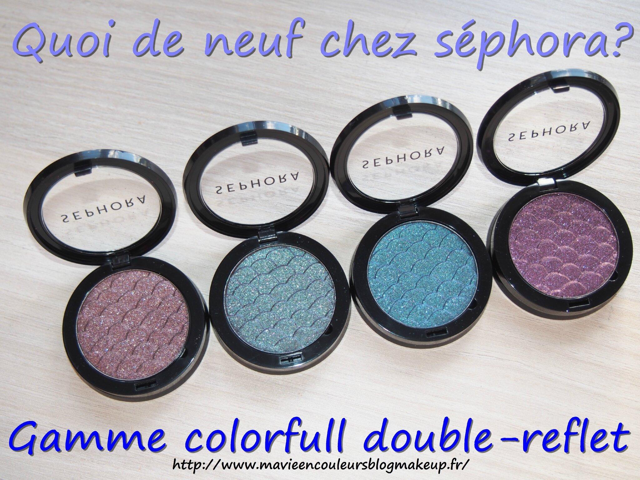 Collection colorful double reflet de séphora,ça donne quoi? .