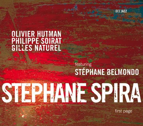 Stéphane Spira - 2006 - First Page (Bee Jazz)