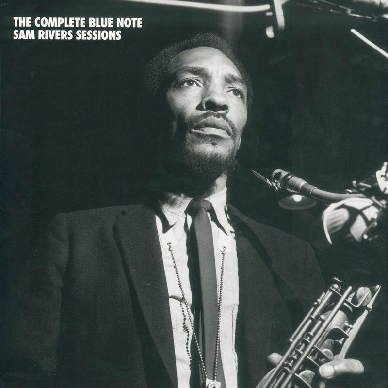 Sam Rivers - 1964-67 - The Complete Blue Note Sam Rivers Sessions (Mosaic)