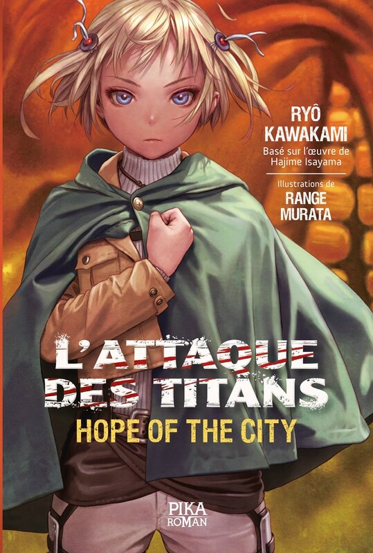 L'attaque des Titans Hope of the City Pika roman Ryô Kawakami Range Murata