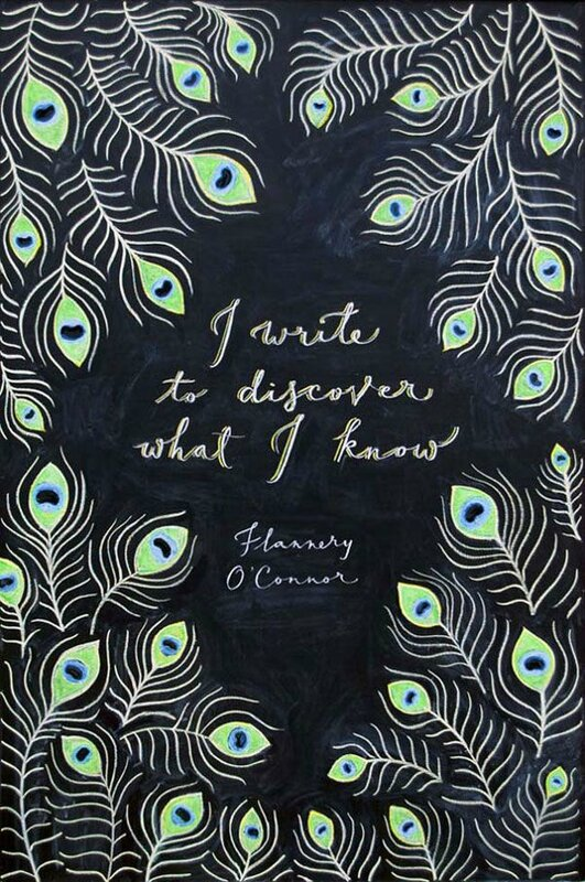 I write to discover what I know - Flannery O'Connor