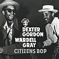 Dexter Gordon Wardell Gray - 1947 - Citizen's Bop (Black Lion)