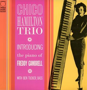 Chico_Hamilton_Trio___1958___Introducing_The_Piano_Of_Freddy_Gambrell__World_Pacific__FRONT