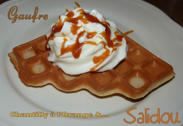Gaufre chantilly à l'orange et salidou