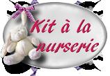 Kit à la nurserie