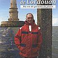 Les 301 marches de cordouan – ma vie de gardien de phare – jean-paul eymond et virginie lydie