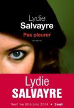 7775189255_la-couverture-de-pas-pleurer-de-lydie-salvayre