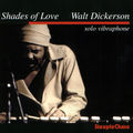 Walt Dickerson - 1977 - Shades Of Love (SteepleChase) 1