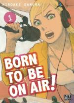 Born to be on air, tome 01, Hiroaki Samura Pika seinen