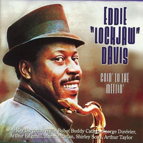 Eddie Lockjaw Davis - 1962 - Goin' To The Meeting (Prestige)