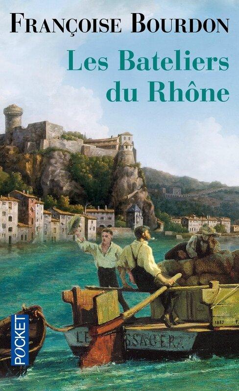 LES BATELIERS DU RHONE - FRANCOISE BOURDON