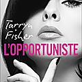 L'opportuniste de tarryn fisher