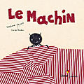 Inventer la suite d'une histoire: le machin / the thing