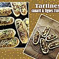 Tartines canard figues fraîches