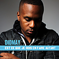 DIOMAY - EST CE QUE JE DOIS EN FAIRE AUTANT 