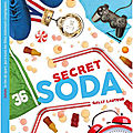 Lauteur,gally - les miam's- secret soda