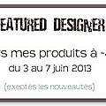 Featured designer + promo + nouveau kit