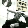 Dogbowl - The zeppelin record - 1998 - USA/France