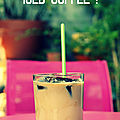 Iced coffee ! what else ?