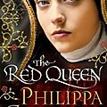 The red queen, the cousin's war book 2, philippa gregory