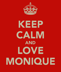keep-calm-and-love-monique