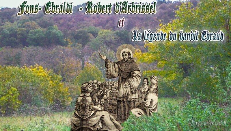 Fons-Ebraldi - Robert d'Arbrissel et La légende du bandit Evraud