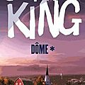 Dôme tome 1 - stephen king