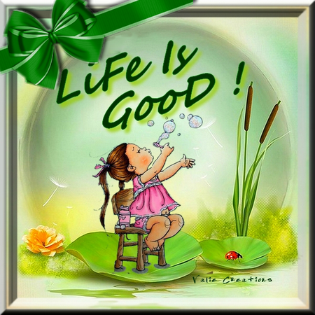 life is good 2