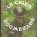 LE CHIEN BOOMERANG DE HENRI CUECO