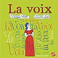 La voix, le livre qui complète l'exposition