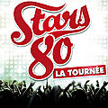 Sortie : Concert : Stars 80 la tourne