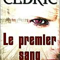 Le premier sang de sire cédric