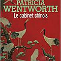 Le cabinet chinois, de patricia wentworth