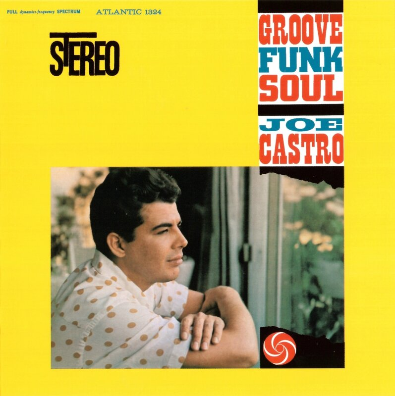 Joe Castro - 1960 - Groove Funk Soul (Atlantic)