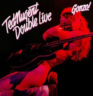 Ted Nugent Double Live Gonzo (1978)