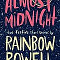 Almost midnight ❉❉❉ rainbow rowell