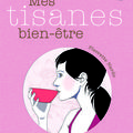 Mes tisanes bien-tre = Mes bonnes tisanes